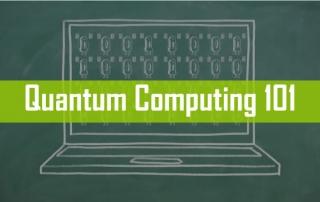 Quantum Computing 101